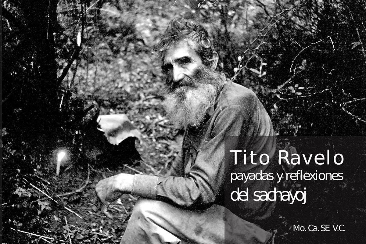 Payadas y reflexiones del sachayoj - Tito Ravelo