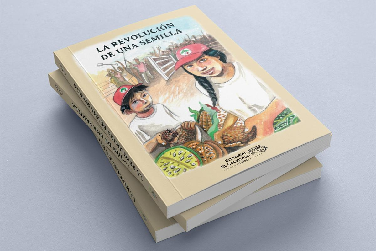 La revolución de una semilla. Editorial el colectivo