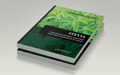 Stevia, crónica de un saber ancestral apropiado por empresas trasnacionales