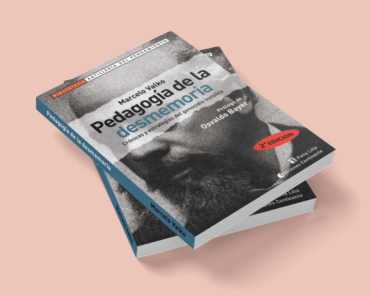 Pedagogía de la desmemoria. Marcelo Valko